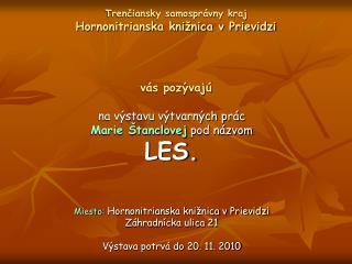 Trenčiansky samosprávny kraj Hornonitrianska knižnica v Prievidzi vás pozývajú