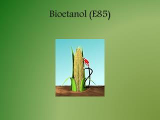 Bioetanol  (E85)