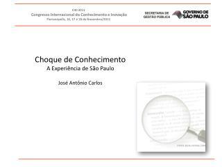 Choque de Conhecimento A Experiência de São Paulo José Antônio Carlos