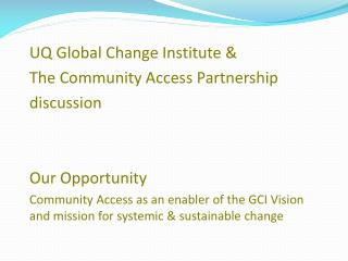 UQ Global Change Institute &  The Community Access Partnership discussion Our Opportunity