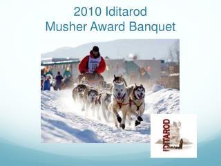 2010 Iditarod Musher Award Banquet
