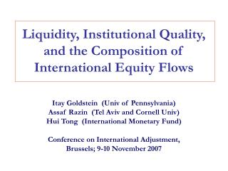Liquidity, Institutional Quality, and the Composition of  International Equity Flows