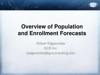 Overview of Population and Enrollment Forecasts