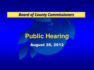 Public Hearing August 28,  2012