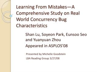 Learning From Mistakes—A Comprehensive Study on Real World Concurrency Bug Characteristics