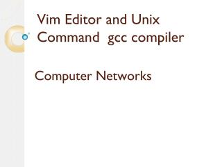 Vim Editor and Unix Command  gcc compiler