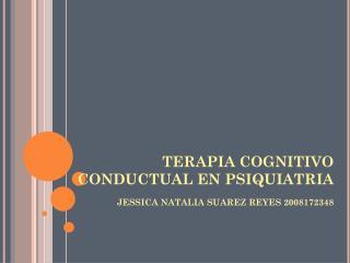 TERAPIA COGNITIVO CONDUCTUAL EN PSIQUIATRIA