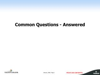 Common Questions - Answered