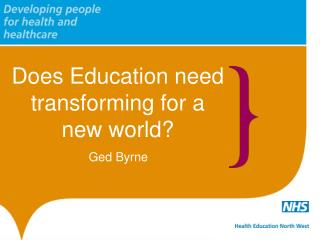 Does Education need transforming for a new world?