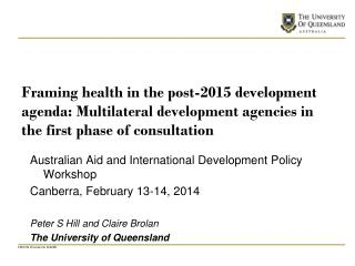 Australian Aid and International Development Policy Workshop Canberra, February 13-14, 2014