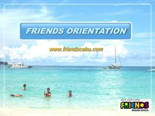 FRIENDS ORIENTATION
