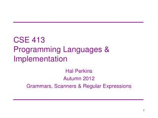 CSE 413 Programming Languages & Implementation