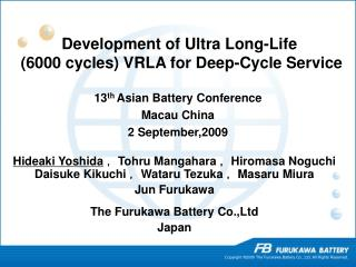 Development of Ultra Long-Life  (6000 cycles) VRLA for Deep-Cycle Service