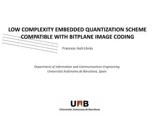LOW COMPLEXITY EMBEDDED QUANTIZATION SCHEME COMPATIBLE WITH BITPLANE IMAGE CODING
