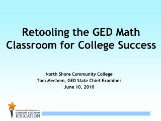 Retooling the GED Math Classroom for College Success