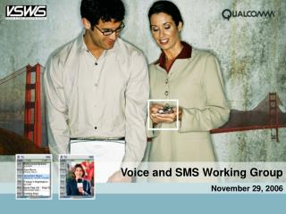 Voice and SMS Working Group November 29, 2006