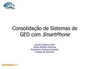 Consolidação de Sistemas de GED com  SmartPhone