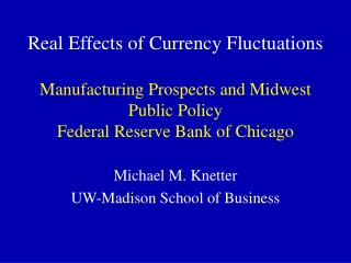 Manufacturing Prospects and Midwest Public Policy Federal Reserve Bank of Chicago