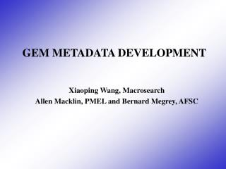 GEM METADATA DEVELOPMENT