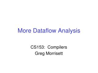 More Dataflow Analysis