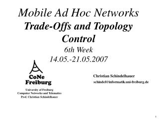 Mobile Ad Hoc Networks Trade-Offs and Topology Control 6th Week 14.05.-21.05.2007