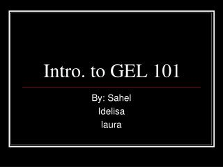 Intro. to GEL 101