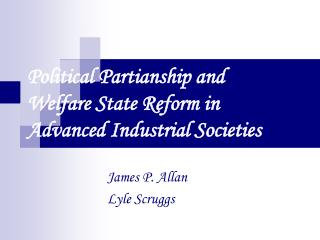Political Partianship and Welfare State Reform in Advanced Industrial Societies