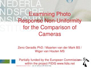 Examining Photo Response Non-Uniformity for the Comparison of Cameras