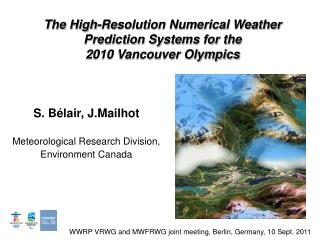 S. B élair, J.Mailhot Meteorological Research Division,  Environment Canada