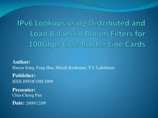 IPv6 Lookups using Distributed and Load Balanced Bloom Filters for 100Gbps Core Router Line Cards