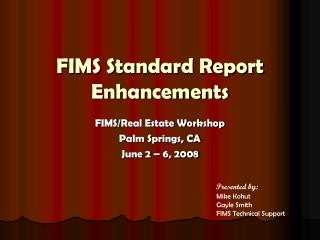 FIMS Standard Report Enhancements