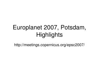 Europlanet 2007, Potsdam, Highlights