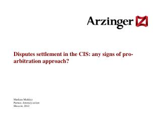Disputes settlement in the CIS: any signs of pro-arbitration approach?