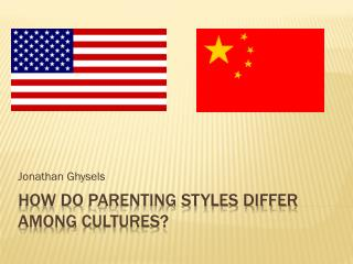 How do  Parenting Styles Differ  among C ultures ?