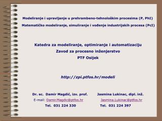 Modeliranje i upravljanje u prehrambeno-tehnološkim procesima (P, PhI)