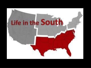 Life in the  South