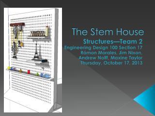 The Stem House