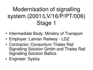 Modernisation of signalling system  (2001/LV/16/P/PT/006)  Stage 1