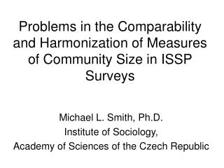 Problems in the Comparability and Harmonization of Measures of Community Size in ISSP Surveys