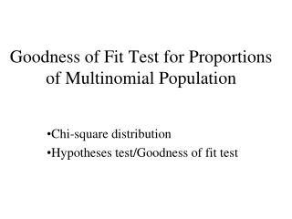 Goodness of Fit Test for Proportions of Multinomial Population
