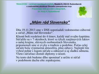 """""""Mám rád Slovensko"""""""