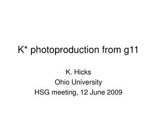 K* photoproduction from g11