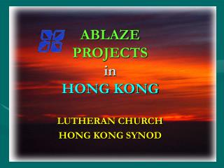 ABLAZE PROJECTS  in HONG KONG