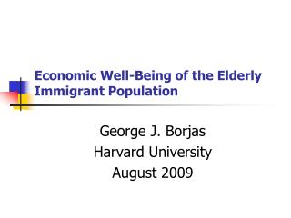 Economic Well-Being of the Elderly Immigrant Population