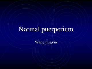 Normal puerperium
