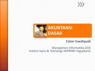 Catur Iswahyudi Manajemen Informatika (D3) Institut Sains & Teknologi AKPRIND Yogyakarta