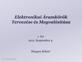 Elektronikai Áramkörök Tervezése és Megvalósítása