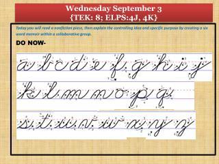 Wednesday September 3 {TEK : 8; ELPS:4J, 4K}