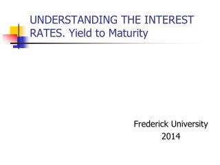 UNDERSTANDING THE INTEREST RATES. Yield to Maturity