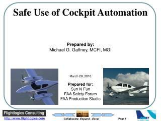 Safe Use of Cockpit Automation Prepared by: Michael G. Gaffney, MCFI, MGI March 29, 2010